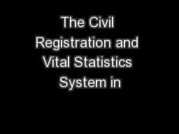 The Civil Registration and Vital Statistics System in