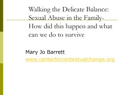 Walking the Delicate Balance: Sexual Abuse in the Family-How did this happen and what can we do to