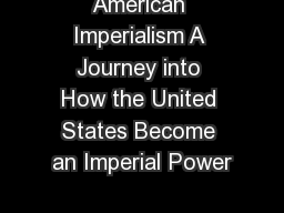 American Imperialism A Journey into How the United States Become an Imperial Power