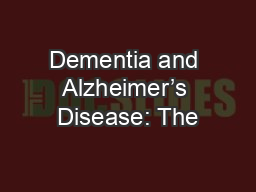 Dementia and Alzheimer�s Disease: The