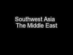 Southwest Asia  The Middle East PowerPoint PPT Presentation