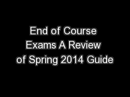 End of Course Exams A Review of Spring 2014 Guide