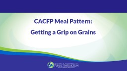 CACFP Meal Pattern: Getting a Grip on Grains