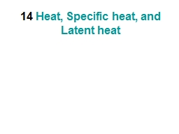 14   Heat, Specific heat, and Latent heat