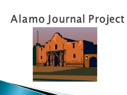 Alamo Journal Project Analyze the map from the background essay and list some of the challenges tha