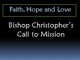 Faith, Hope and Love Bishop Christopher�s  Call to Mission