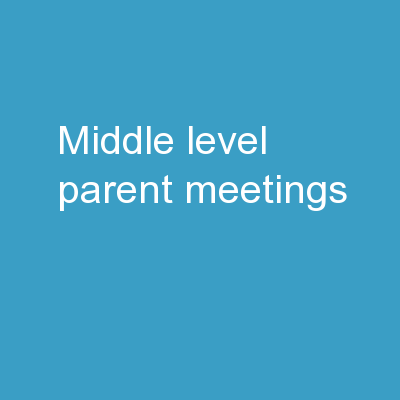 Middle Level Parent Meetings