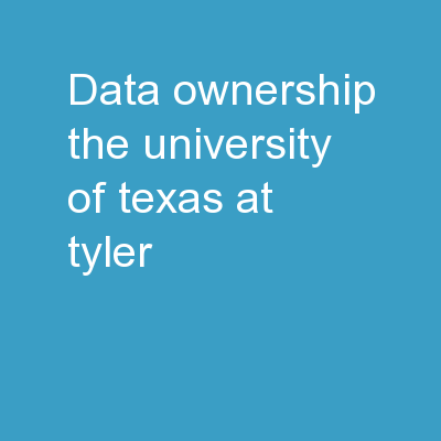 Data Ownership The University of Texas at Tyler