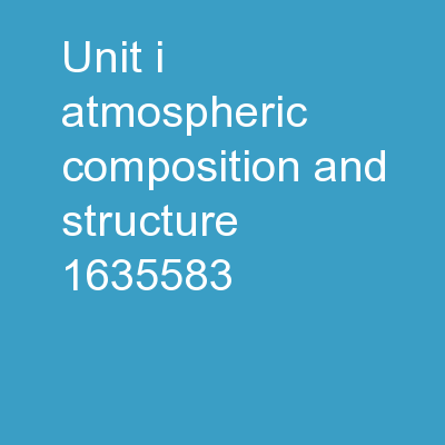 Unit: I Atmospheric Composition and Structure