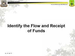 1 Identify the Flow and Receipt of Funds