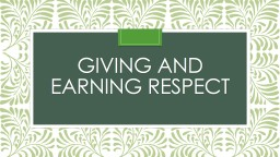 Giving and Earning Respect PowerPoint PPT Presentation