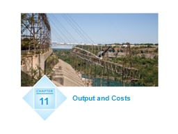 11 Output and Costs Learning Objectives