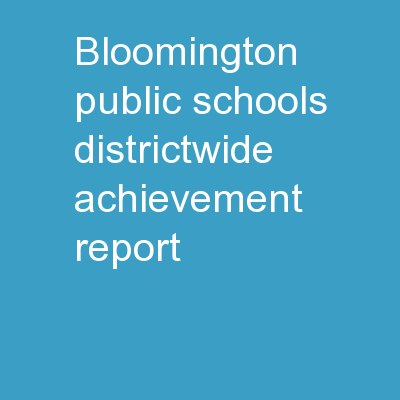 Bloomington Public Schools Districtwide Achievement Report
