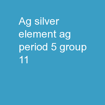 Ag - Silver Element Ag Period 5 - Group 11