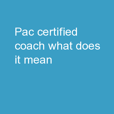 PAC Certified Coach What Does It Mean?