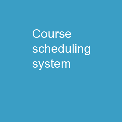 Course Scheduling System