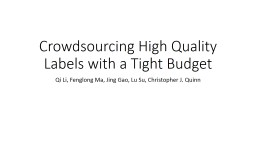 Crowdsourcing High Quality Labels with a Tight Budget