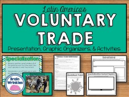 VOLUNTARY TRADE Presentation, Graphic Organizers, & Activities