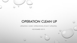 Operation Clean up Updating clinic operations (Policy Updates)