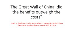 The Great Wall of China: did the benefits outweigh the costs?