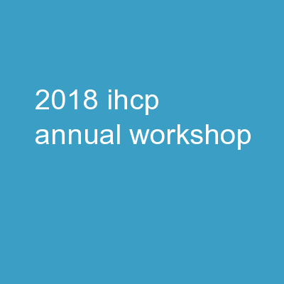 2018 IHCP Annual Workshop