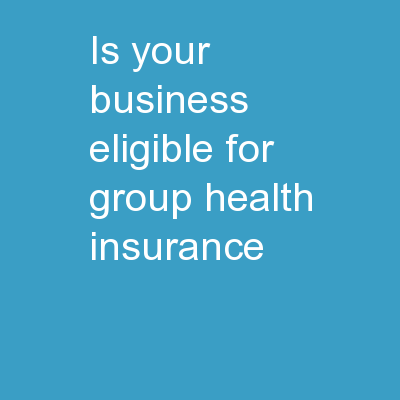 Is Your Business Eligible For Group Health Insurance?
