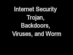 Internet Security Trojan, Backdoors, Viruses, and Worm