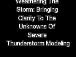 Weathering The Storm: Bringing Clarity To The Unknowns Of Severe Thunderstorm Modeling