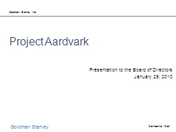 Project Aardvark Presentation to the Board of Directors