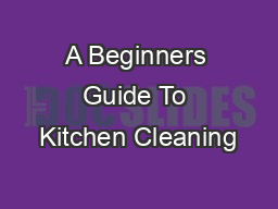 A Beginners Guide To Kitchen Cleaning