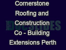 Cornerstone Roofing and Construction Co - Building Extensions Perth