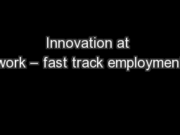 Innovation at work � fast track employment