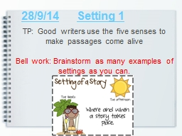 28/9/14 	 Setting 1 TP: Good writers use the five senses to make passages come alive