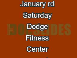 January rd Saturday Dodge Fitness Center reopens at am on Spring Schedule  FALL  VALIDA PowerPoint PPT Presentation