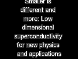 Smaller is different and more: Low dimensional superconductivity for new physics and applications