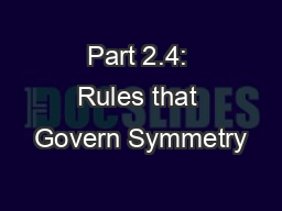 Part 2.4: Rules that Govern Symmetry