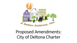 Proposed Amendments: City of Deltona Charter