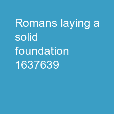 ROMANS Laying a solid foundation