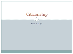 SOL CE 3a Citizenship A citizen is an individual with certain rights and duties under a government