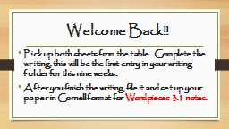 Welcome Back!! Pick up both sheets from the table.  Complete the writing; this will be the first en