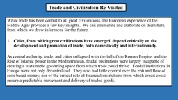 Trade and Civilization Re-Visited