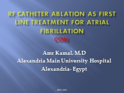 RF CATHETER Ablation as First line treatment for Atrial FIBRILLATION
