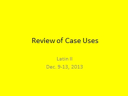 Review of Case Uses Latin II