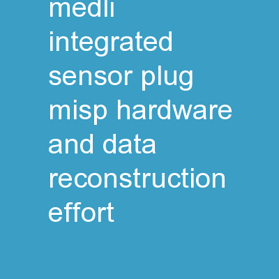 Status of the MEDLI Integrated Sensor Plug (MISP) Hardware and Data Reconstruction Effort