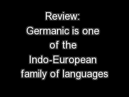Review: Germanic is one of the Indo-European family of languages