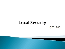 CIT 1100 Local Security In this