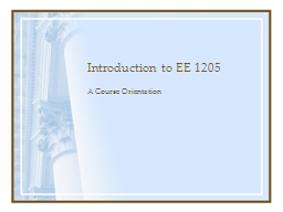 Introduction to EE 1205 A Course Orientation