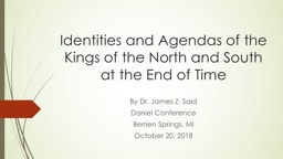 Identities and Agendas of the Kings of the North and South at the End of Time