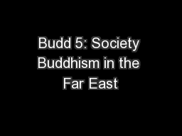 Budd 5: Society Buddhism in the Far East