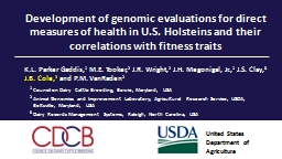 Development of genomic evaluations for direct measures of health in U.S. Holsteins and their correl PowerPoint Presentation, PPT - DocSlides